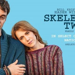 Secrets, Lies & Whore-like Tendencies: The Skeleton Twins