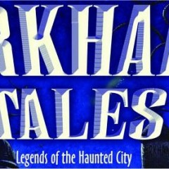 Arkham Tales Legends of the Haunted City
