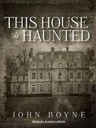 John Boyne - This House Is Haunted